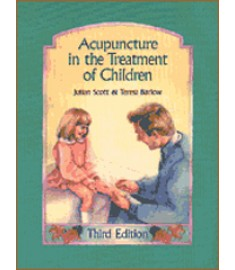 Acupuncture in the Treatment of Children (Third Edition)