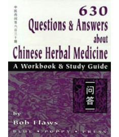 630 Question & Answers About Chinese Herbal Medicine: A Workbook & Study Guide