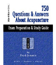 750 Questions and Answers About Acupuncture: Exam Preparation & Study Guide